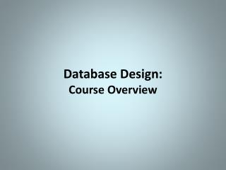 Database Design: Course Overview