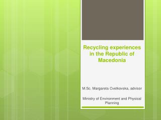 Recycling experiences in the Republic of Macedonia