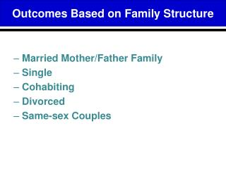 Married Mother/Father Family Single Cohabiting Divorced Same-sex Couples