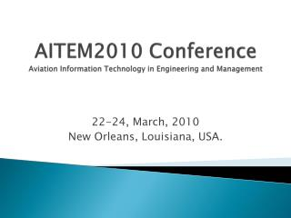 AITEM2010 Conference Aviation Information Technology in Engineering and Management