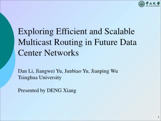 Exploring Efficient and Scalable Multicast Routing in Future Data Center Networks