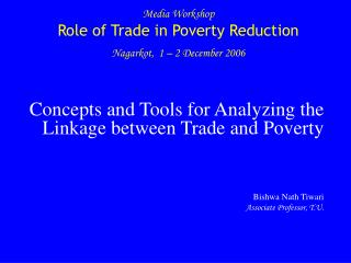 Media Workshop Role of Trade in Poverty Reduction Nagarkot, 1 – 2 December 2006
