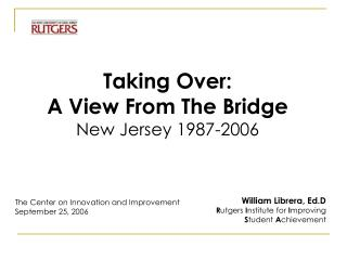 Taking Over:  A View From The Bridge New Jersey 1987-2006