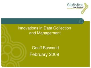 Innovations in Data Collection  and Management      February 2009