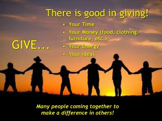 There is good in giving!