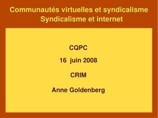 Communautés virtuelles et syndicalisme Syndicalisme et internet