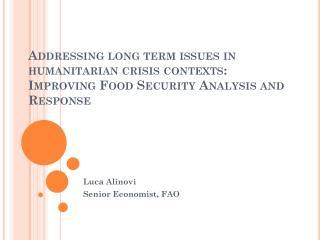 Luca Alinovi Senior Economist, FAO
