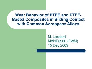 Wear Behavior of PTFE and PTFE-Based Composites in Sliding Contact with Common Aerospace Alloys