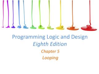 Programming Logic and Design Eighth Edition