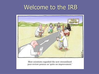 Welcome to the IRB