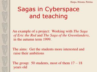 Sagas in Cyberspace and teaching