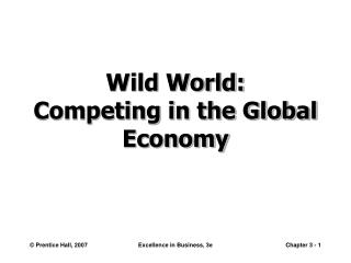 Wild World:  Competing in the Global Economy