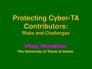 Protecting Cyber-TA Contributors: Risks and Challenges