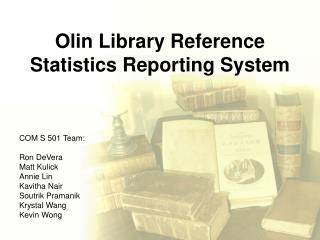 Olin Library Reference Statistics Reporting System