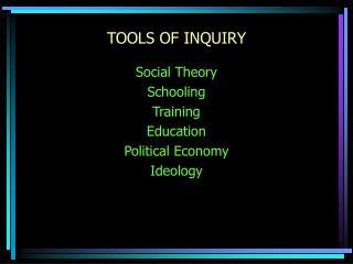 TOOLS OF INQUIRY