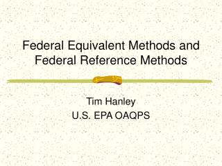 Federal Equivalent Methods and Federal Reference Methods