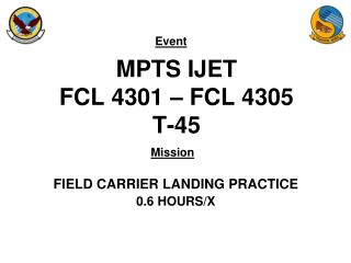 MPTS IJET FCL 4301 – FCL 4305 T-45