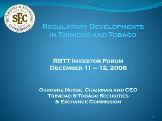 RBTT Investor Forum  December 11 – 12, 2008 Osborne Nurse, Chairman and CEO