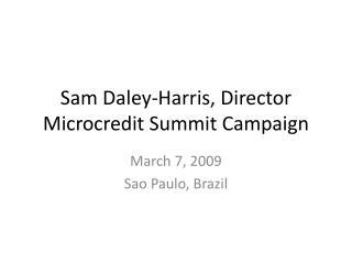 Sam Daley-Harris, Director Microcredit Summit Campaign