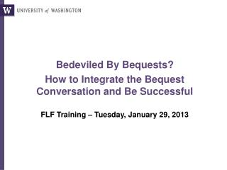 Bedeviled By Bequests?  How to Integrate the Bequest Conversation and Be Successful