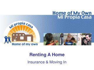 Renting A Home Insurance & Moving In