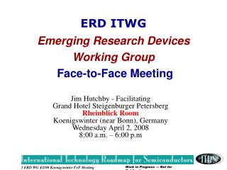 ERD ITWG Emerging Research Devices Working Group Face-to-Face Meeting