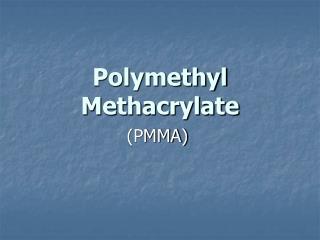 Polymethyl Methacrylate