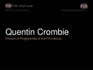 Quentin Crombie Director of Programmes of the FIA Institute