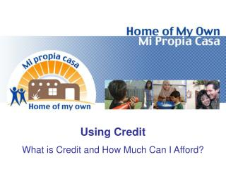 Using Credit What is Credit and How Much Can I Afford?