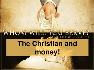 The Christian and money!