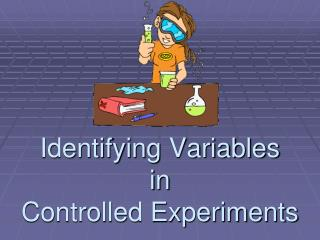 Identifying Variables  in Controlled Experiments