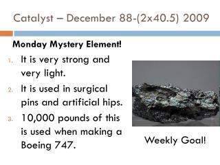 Catalyst – December 88-(2x40.5) 2009