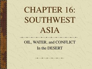 CHAPTER 16: SOUTHWEST  ASIA
