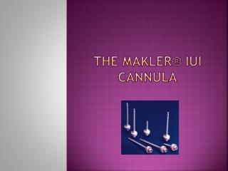 The makler® iui cannula