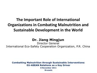 Combatting Malnutrition through Sustainable Interventions: EU-ASEAN Relations as a Key Driver 8 November 2011 Brussels