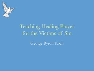 Teaching Healing Prayer  for the Victims of Sin