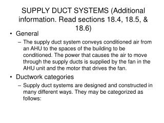 SUPPLY DUCT SYSTEMS (Additional information. Read sections 18.4, 18.5, & 18.6)