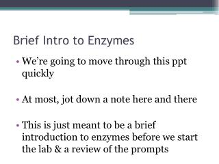 Brief Intro to Enzymes