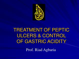 TREATMENT OF PEPTIC ULCERS & CONTROL  OF GASTRIC ACIDITY