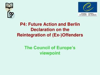 P4: Future Action and Berlin Declaration on the Reintegration of (Ex-)Offenders