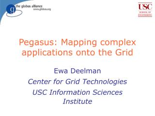 Pegasus: Mapping complex applications onto the Grid