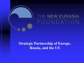 Strategic Partnership of Europe, Russia, and the US