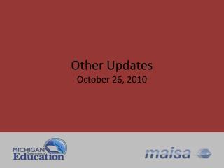 Other Updates October 26, 2010