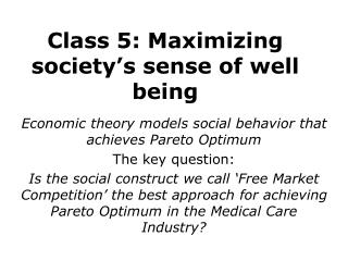 Class 5: Maximizing society's sense of well being