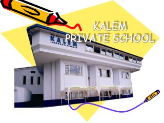 KALEM  PRIVATE SCHOOL