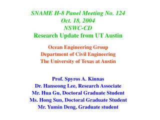 SNAME H-8 Panel Meeting No. 124 Oct. 18, 2004  NSWC-CD Research Update from UT Austin