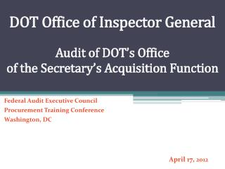 DOT Office of Inspector General  Audit of DOT s Office  of the Secretary s Acquisition Function