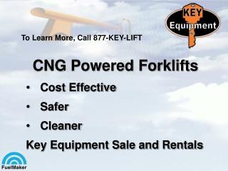 CNG Powered Forklifts Cost Effective Safer Cleaner Key Equipment Sale and Rentals