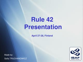 Rule 42  Presentation April 27-28, Finland