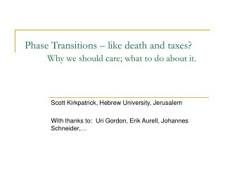 Phase Transitions – like death and taxes? Why we should care; what to do about it.